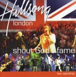 HILLSONG CHURCH LONDONHILLSONG LONDON - SHOUT GOD´S FAME