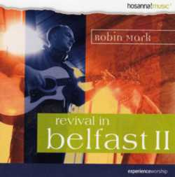 Robin Mark - Revival in Belfast 2