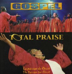 Total Praise - La passion du Christ