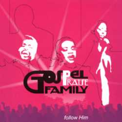 GOSPEL PRAISE FAMILY - Follow him