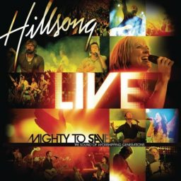 Hillsong - Live Mighty to save