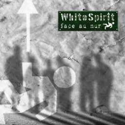 White Spirit - Face au mur