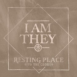 I am they - Resting place to the cross
