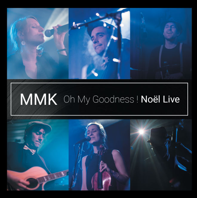 MMK - Oh my Goodness ! Noël Live