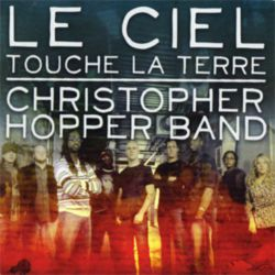 Christopher Hopper - Le ciel touche la terre