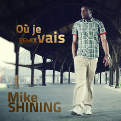 Mike Shining - Où je vais (Remix)