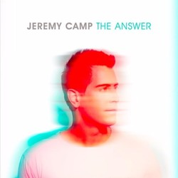 Jeremy Camp - The answer