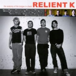 Relient K - The anatomy of the tongue in cheek
