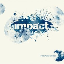 Impact - Infiniment grand