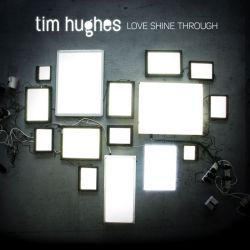 Tim Hughes - Love shine through