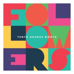 Tenth Avenue North - Followers