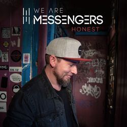 We are messengers - Honest