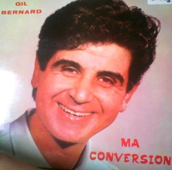Gil Bernard - Ma conversion