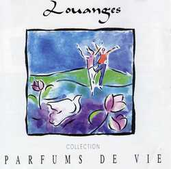 INTERPRETES DIVERS - PARFUMS DE VIE - LOUANGES