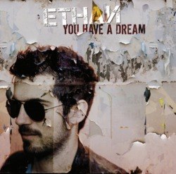 Ethan - You have a dream