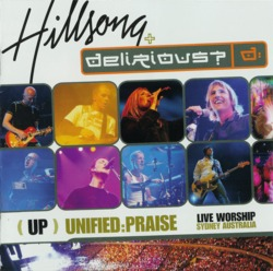 Hillsong & Delirious - Unified Praise