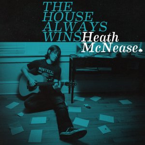 Heath McNease - The house always win