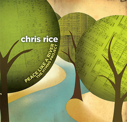Chris Rice - Peace like a river
