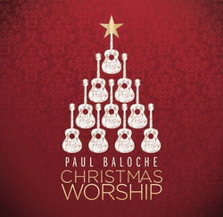 Paul Baloche - Christmas Worship