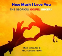 The Glorious Gospel Singers - How much I love you